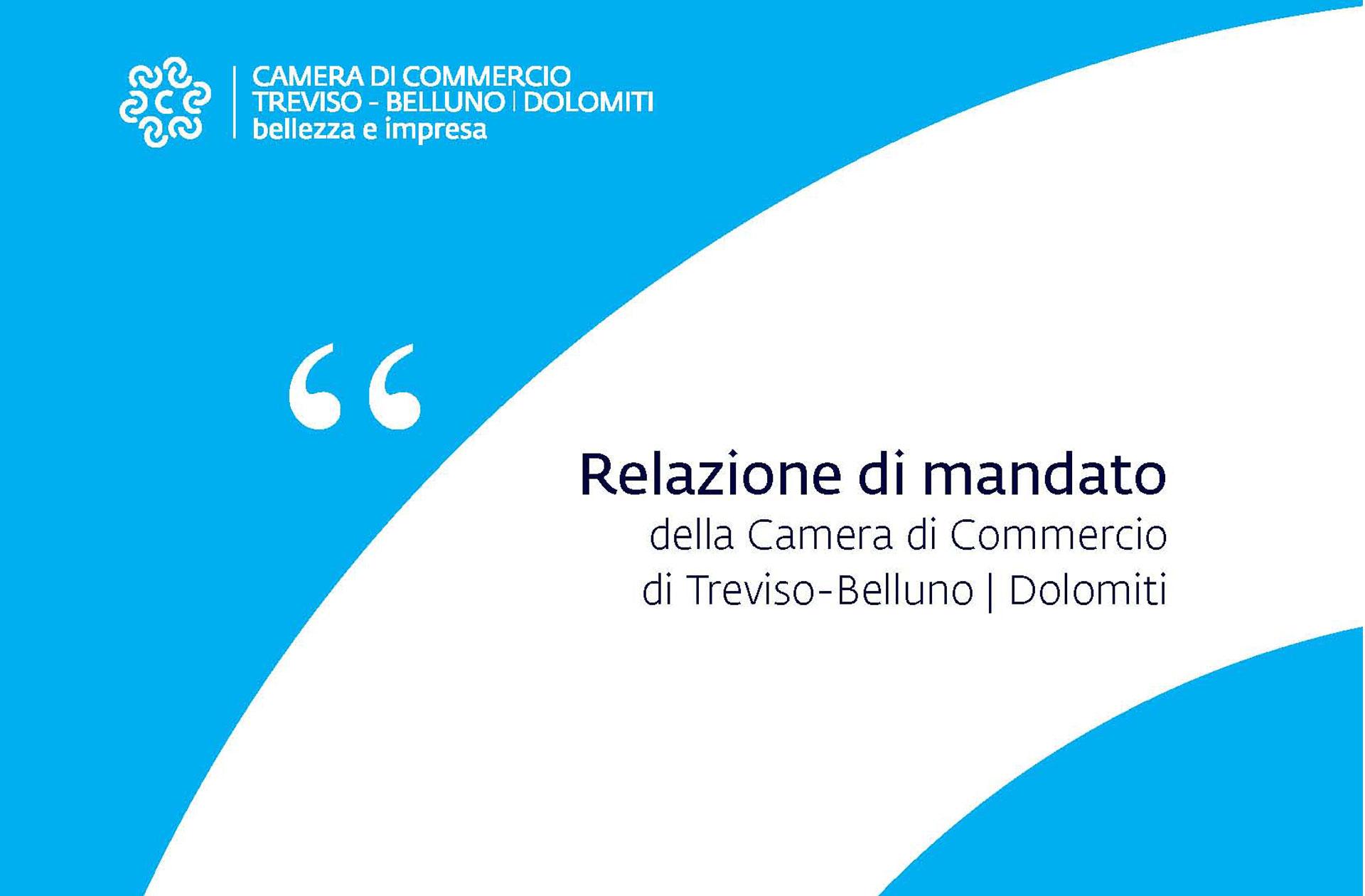Relazione di fine mandato 2016-2021 della Camera di Commercio di Treviso - Belluno|Dolomiti